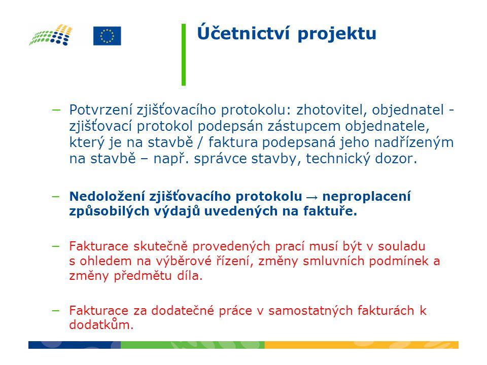 Účetnictví projektu −Potvrzení zjišťovacího protokolu: zhotovitel, objednatel - zjišťovací protokol podepsán zástupcem objednatele, který je na stavbě