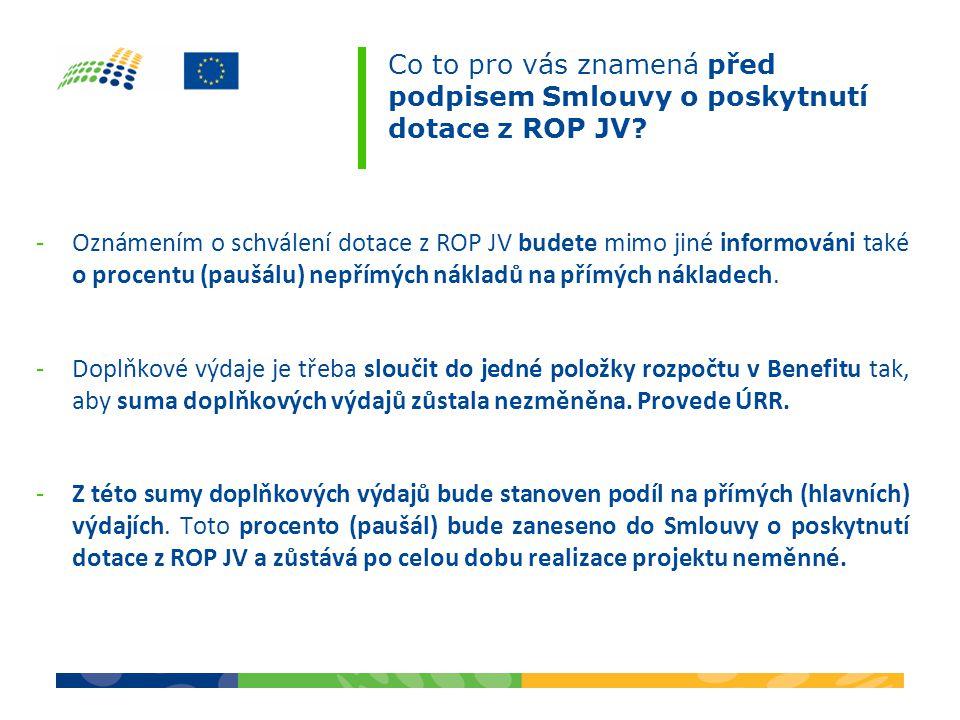 -Oznámením o schválení dotace z ROP JV budete mimo jiné informováni také o procentu (paušálu) nepřímých nákladů na přímých nákladech. -Doplňkové výdaj