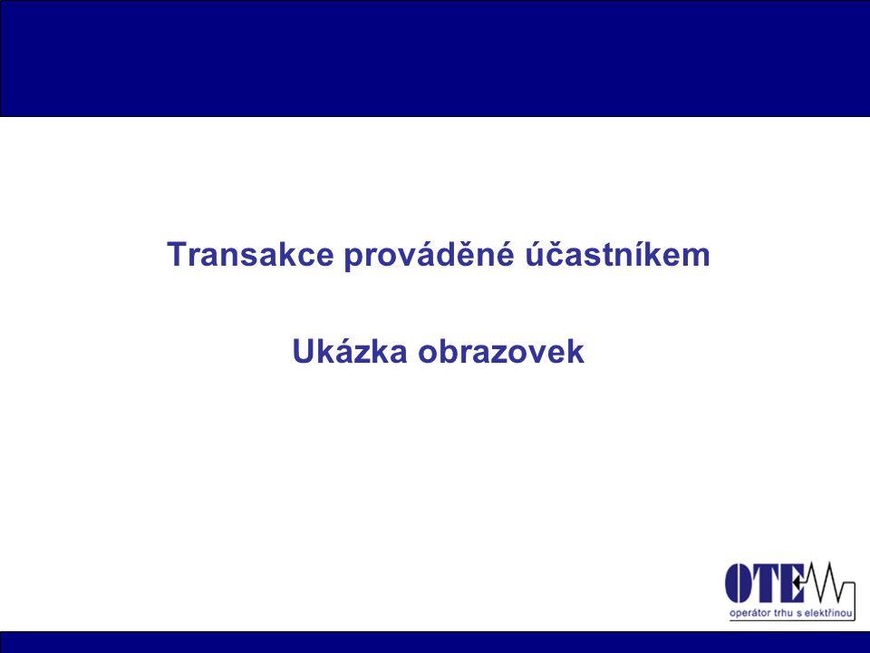 Transakce prováděné účastníkem Ukázka obrazovek