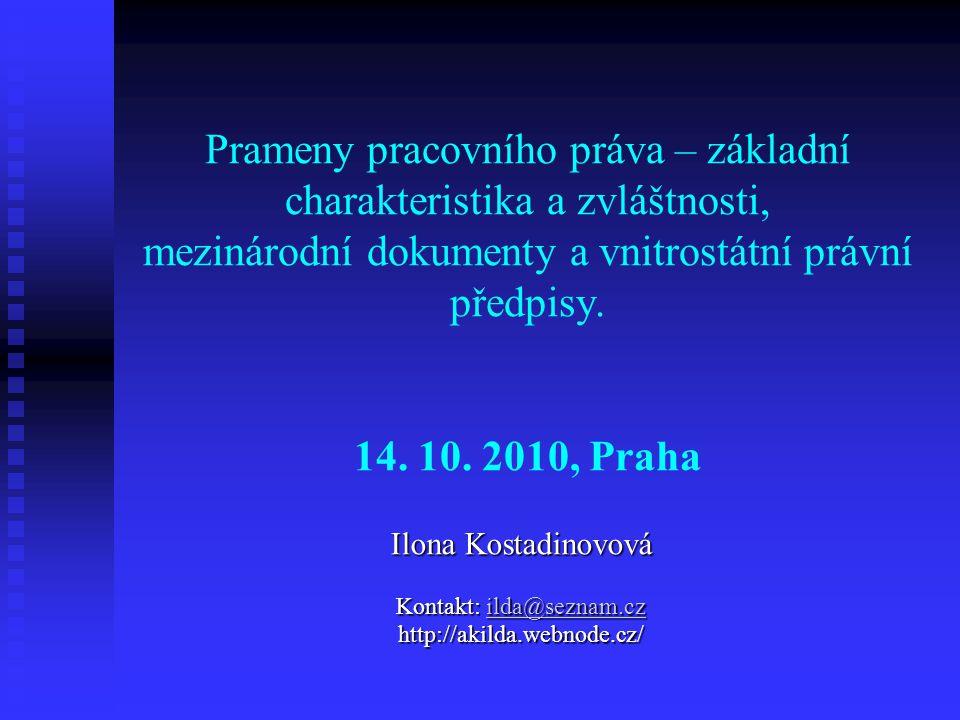 12.4.201512 Soudní judikatura jako výkladové pravidlo Rozhodnutí Nejvyššího soudu ČR, http://www.nsoud.cz/ Rozhodnutí Nejvyššího soudu ČR, http://www.nsoud.cz/ Nálezy Ústavního soudu ČR, http://www.usoud.cz/ Nálezy Ústavního soudu ČR, http://www.usoud.cz/http://www.usoud.cz/ - 116/2008, blíže též článek http://akilda.webnode.cz/ustavnisoudzmenilzp116-2008/ - 116/2008, blíže též článek http://akilda.webnode.cz/ustavnisoudzmenilzp116-2008/ http://akilda.webnode.cz/ustavnisoudzmenilzp116-2008/ - 166/2008 - 166/2008