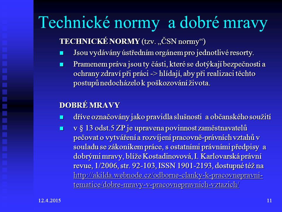 12.4.201511 Technické normy a dobré mravy TECHNICKÉ NORMY (tzv.