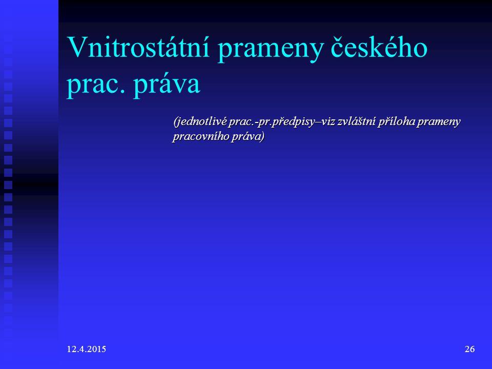 12.4.201526 Vnitrostátní prameny českého prac.