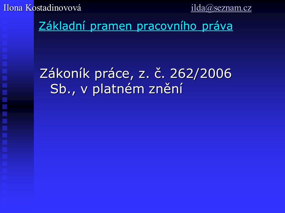 Základní pramen pracovního práva Zákoník práce, z.