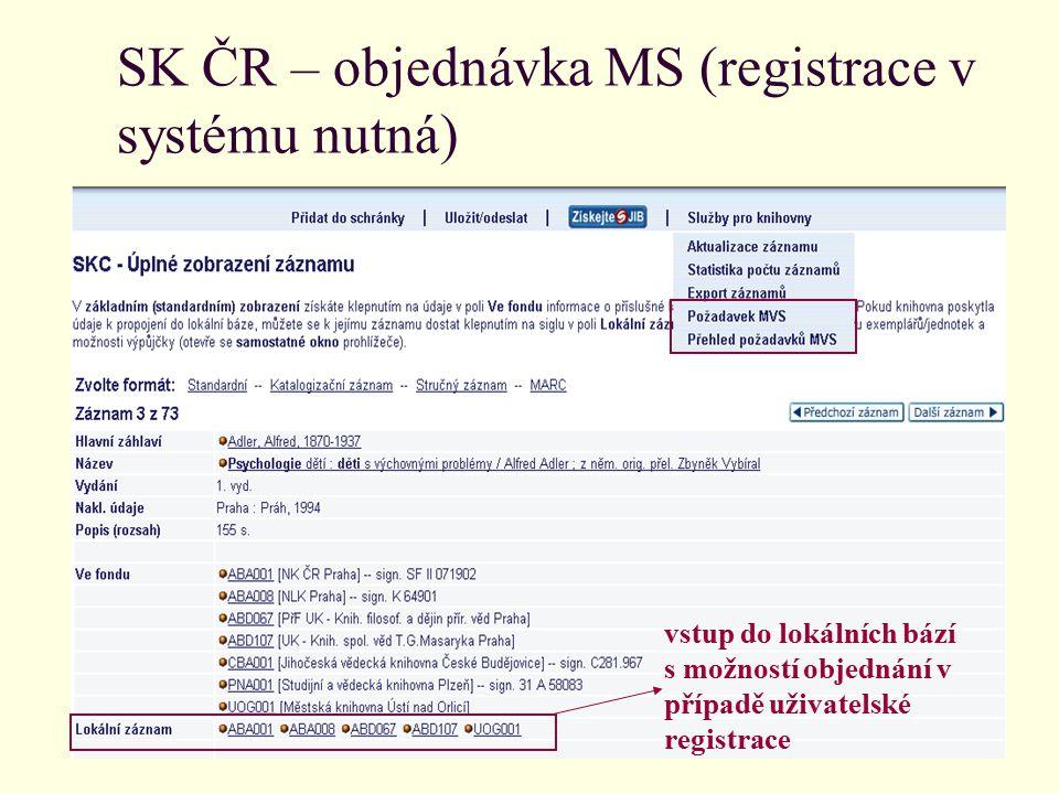 SK ČR – objednávka MS (registrace v systému nutná) vstup do lokálních bází s možností objednání v případě uživatelské registrace