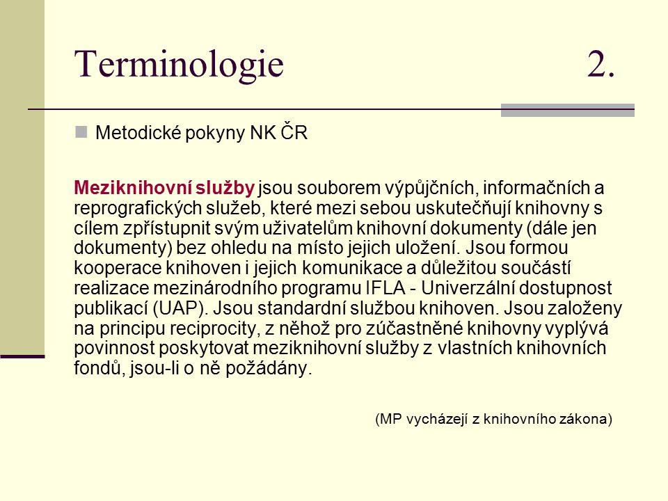 Terminologie 2. Metodické pokyny NK ČR Meziknihovní služby jsou souborem výpůjčních, informačních a reprografických služeb, které mezi sebou uskutečňu