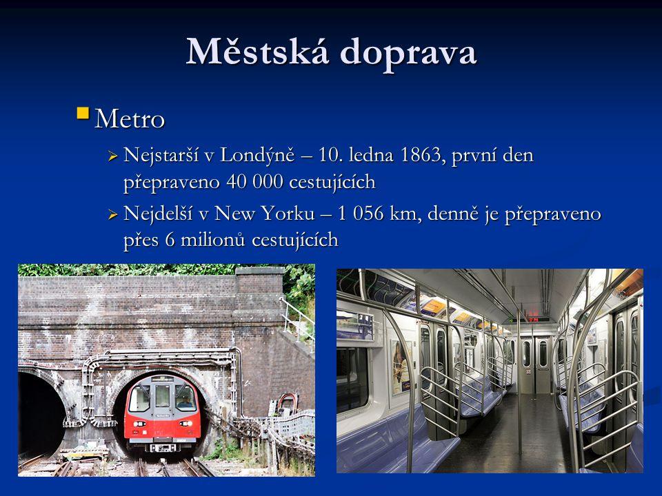 Městská doprava  Metro  Nejstarší v Londýně – 10.