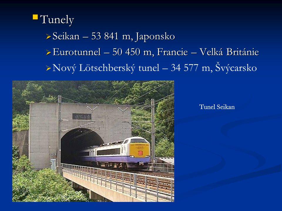  Tunely  Seikan – 53 841 m, Japonsko  Eurotunnel – 50 450 m, Francie – Velká Británie   Nový Lötschberský tunel – 34 577 m, Švýcarsko Tunel Seikan
