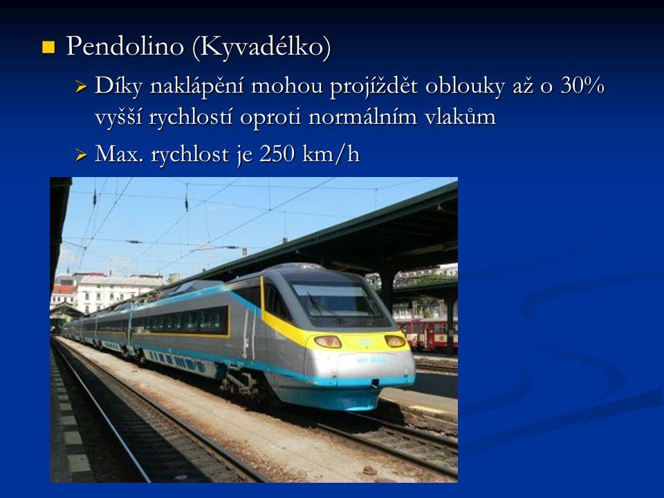 Pendolino (Kyvadélko) Pendolino (Kyvadélko)  Díky naklápění mohou projíždět oblouky až o 30% vyšší rychlostí oproti normálním vlakům  Max.