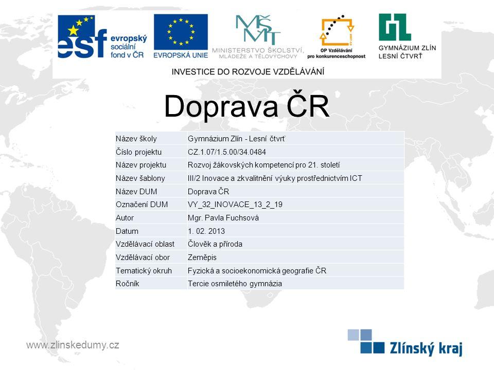 Doprava ČR http://www.hajduch.net/cesko/doprava Jak by jsi charakterizoval dopravu.