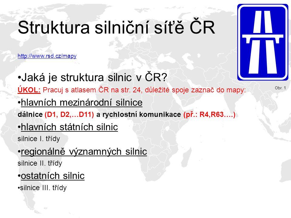 D1: Praha - Brno - Ostrava - Bohumín - PL (335 km z 377 km - chybí úsek Hulín - Lipník nad Bečvou) D2: Brno - Břeclav - SK (61 km ze 61 km) D3: Praha - Tábor - České Budějovice - Dolní Dvořiště - A (17 km ze 172 km - úsek kolem Tábora) D5: Praha - Plzeň - Rozvadov - D (151 km ze 151 km) D8: Praha - Ústí nad Labem - Petrovice - D (78 km z 94 km - chybí úsek Lovosice - Řehlovice) D11: Praha - Hradec Králové - Trutnov - PL (85 km ze 174 km - chybí úsek Sedlice - státní hranice CZ/PL) R1: Pražský okruh (17 km z 83 km) R4: Praha - Příbram - Nová Hospoda (32 km z 84 km) R6: Praha - Karlovy Vary - Cheb - D (39 km ze 168 km) R7: Praha - Slaný - Chomutov (23 km z 81 km) R10: Praha - Mladá Boleslav - Turnov (72 km ze 72 km) R35: Liberec – Turnov – Hradec Králové – Moravská Třebová – Mohelnice – Olomouc – Lipník nad Bečvou (81 km z 258 km) R43: Brno - Moravská Třebová (0 km ze 78 km) R46: Vyškov - Olomouc (36 km z 36 km) R48: Bělotín – Frýdek-Místek – Český Těšín – PL (24 km ze 74 km) R49: Hulín – Zlín – SK (0 km z 59 km) R52: Brno – Pohořelice – Mikulov – A (20 km z 53 km) R55: Olomouc – Přerov – Hulín – Břeclav (4 km ze 101 km) R56: Ostrava – Frýdek-Místek (12 km ze 17 km) R63: Bystřany (Teplice) – Řehlovice (D8) (7 km ze 7 km) Obr.