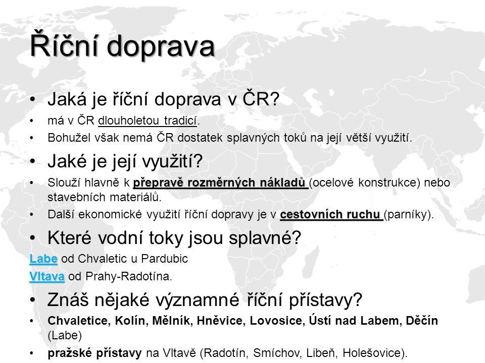 Říční doprava Jaká je říční doprava v ČR.má v ČR dlouholetou tradicí.