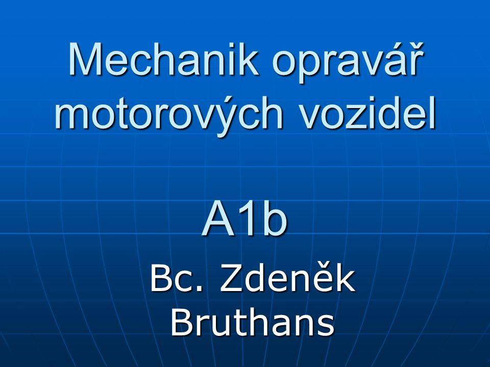 Mechanik opravář motorových vozidel A1b Bc. Zdeněk Bruthans