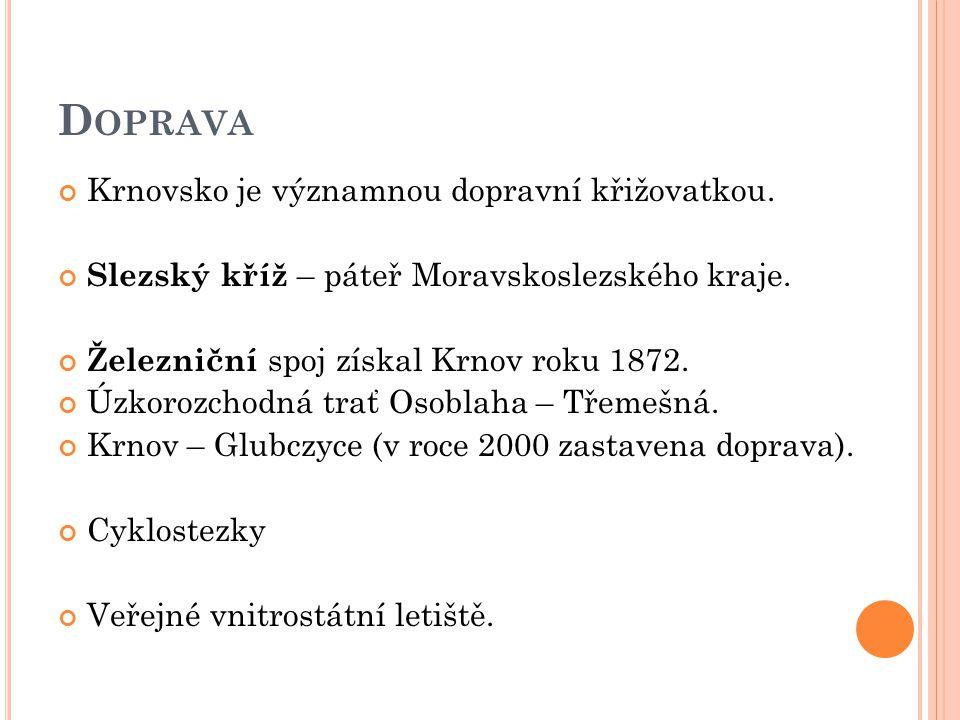 D OPRAVA Krnovsko je významnou dopravní křižovatkou.