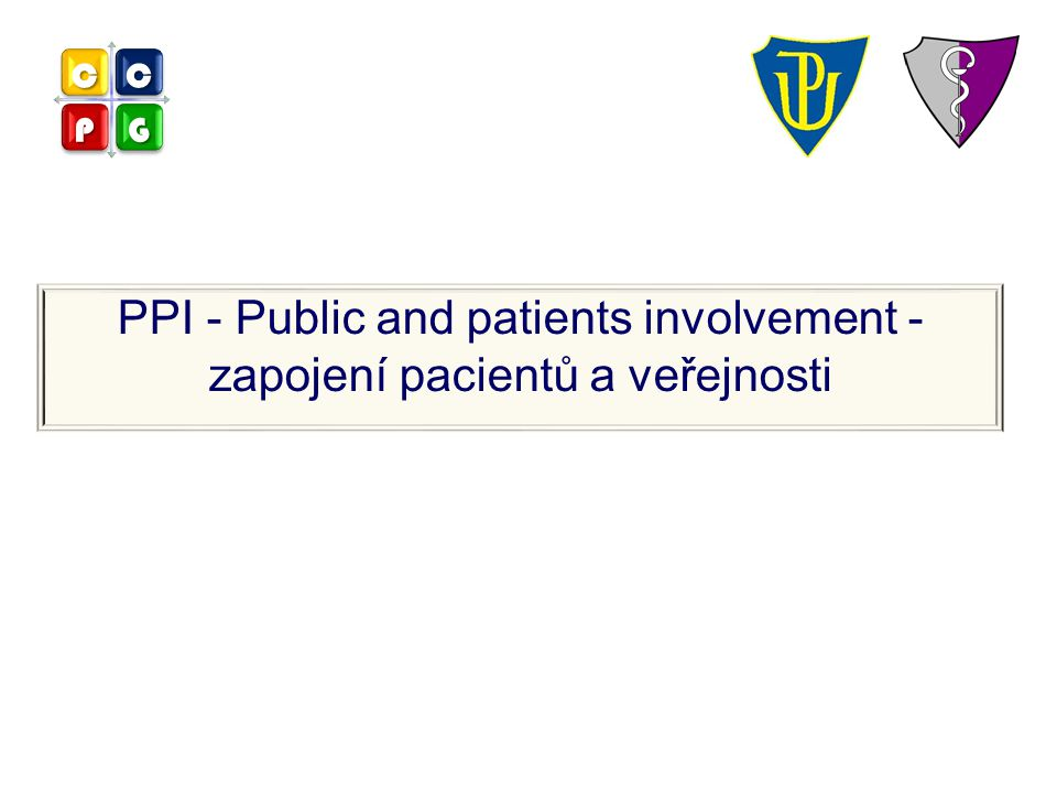 PPI - Public and patients involvement - zapojení pacientů a veřejnosti