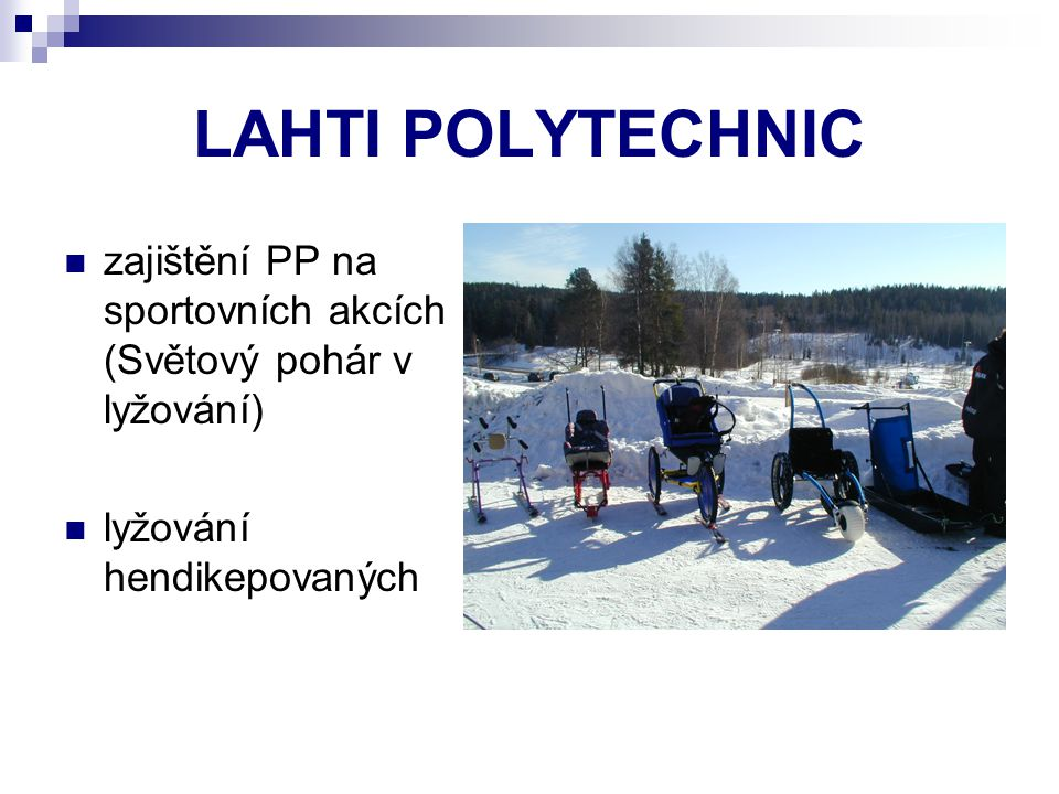 LAHTI POLYTECHNIC zajištění PP na sportovních akcích (Světový pohár v lyžování) lyžování hendikepovaných