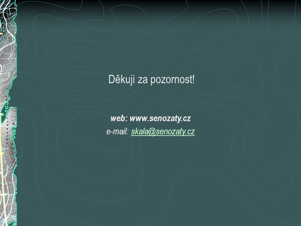 Děkuji za pozornost! web: www.senozaty.cz e-mail: skala@senozaty.czskala@senozaty.cz