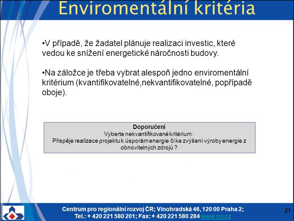 Centrum pro regionální rozvoj ČR; Vinohradská 46, 120 00 Praha 2; Tel.: + 420 221 580 201; Fax: + 420 221 580 284 www.crr.czwww.crr.cz 21 V případě, ž