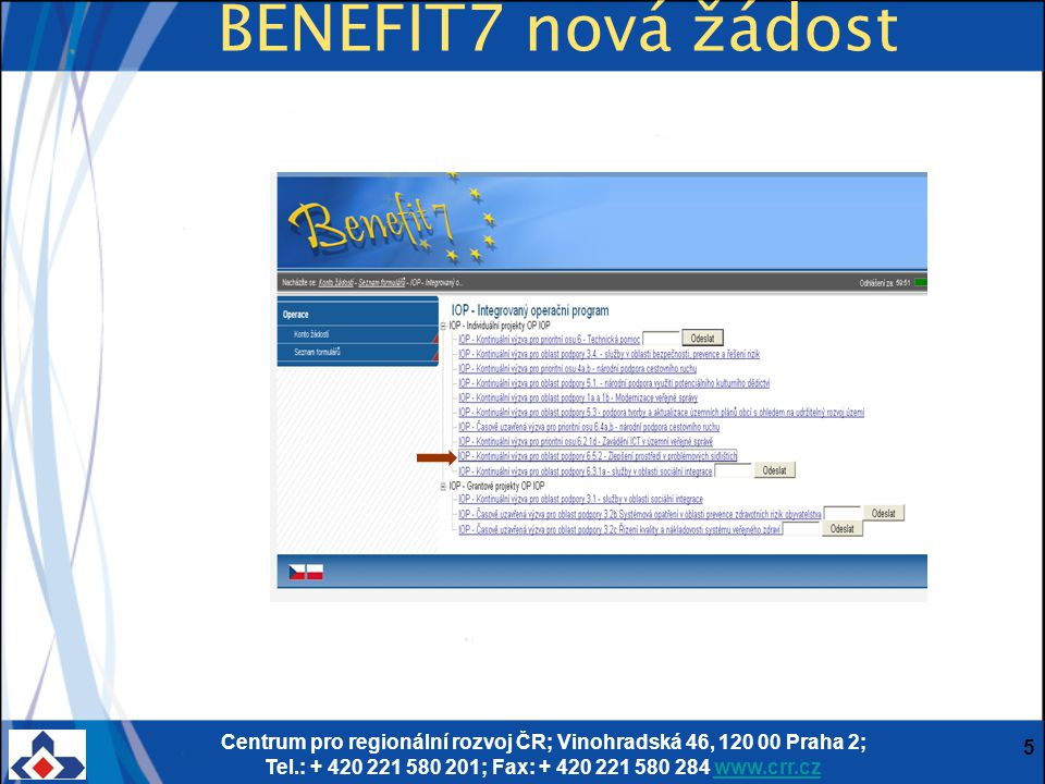 Centrum pro regionální rozvoj ČR; Vinohradská 46, 120 00 Praha 2; Tel.: + 420 221 580 201; Fax: + 420 221 580 284 www.crr.czwww.crr.cz 5 BENEFIT7 nová