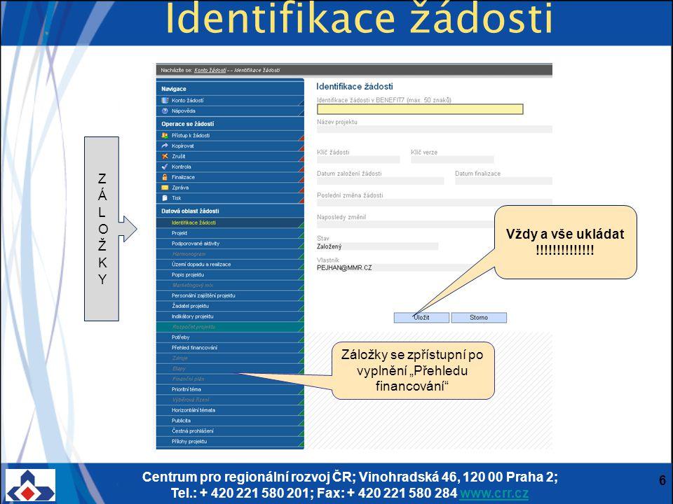 Centrum pro regionální rozvoj ČR; Vinohradská 46, 120 00 Praha 2; Tel.: + 420 221 580 201; Fax: + 420 221 580 284 www.crr.czwww.crr.cz 6 Identifikace