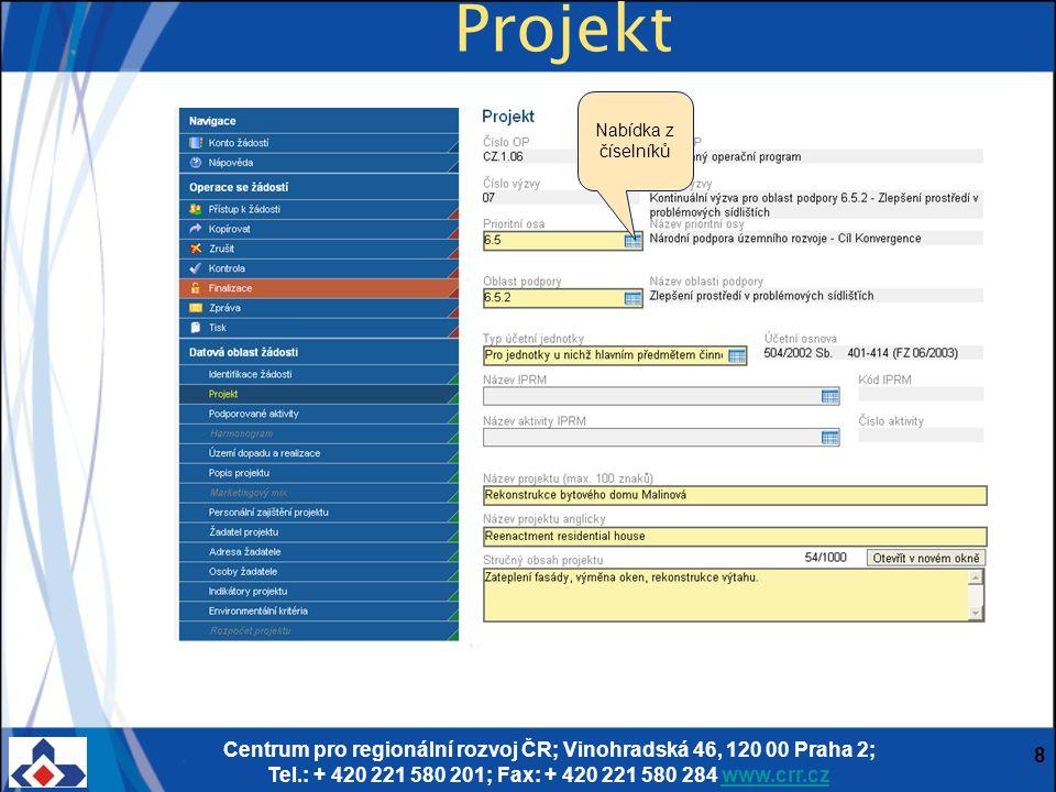 Centrum pro regionální rozvoj ČR; Vinohradská 46, 120 00 Praha 2; Tel.: + 420 221 580 201; Fax: + 420 221 580 284 www.crr.czwww.crr.cz 8 Projekt Nabíd