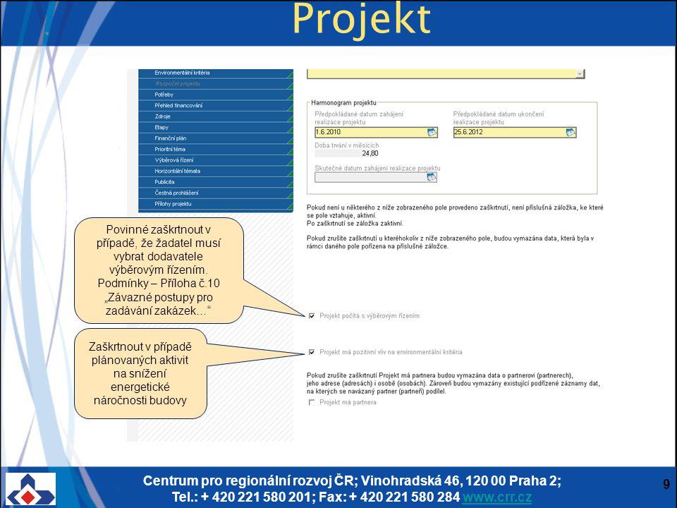 Centrum pro regionální rozvoj ČR; Vinohradská 46, 120 00 Praha 2; Tel.: + 420 221 580 201; Fax: + 420 221 580 284 www.crr.czwww.crr.cz 9 Projekt Povin