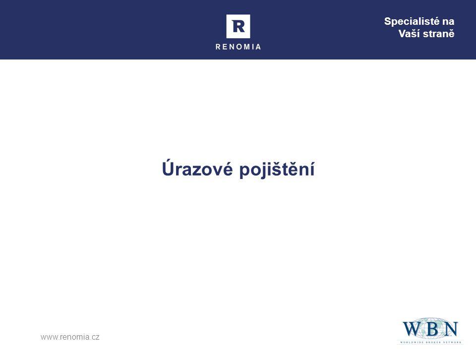 Specialisté na Vaší straně www.renomia.cz Úrazové pojištění