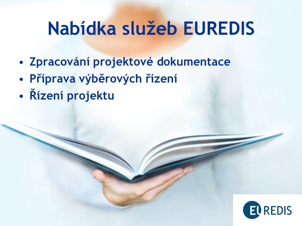 Nabídka služeb EUREDIS Zpracování projektové dokumentace Příprava výběrových řízení Řízení projektu