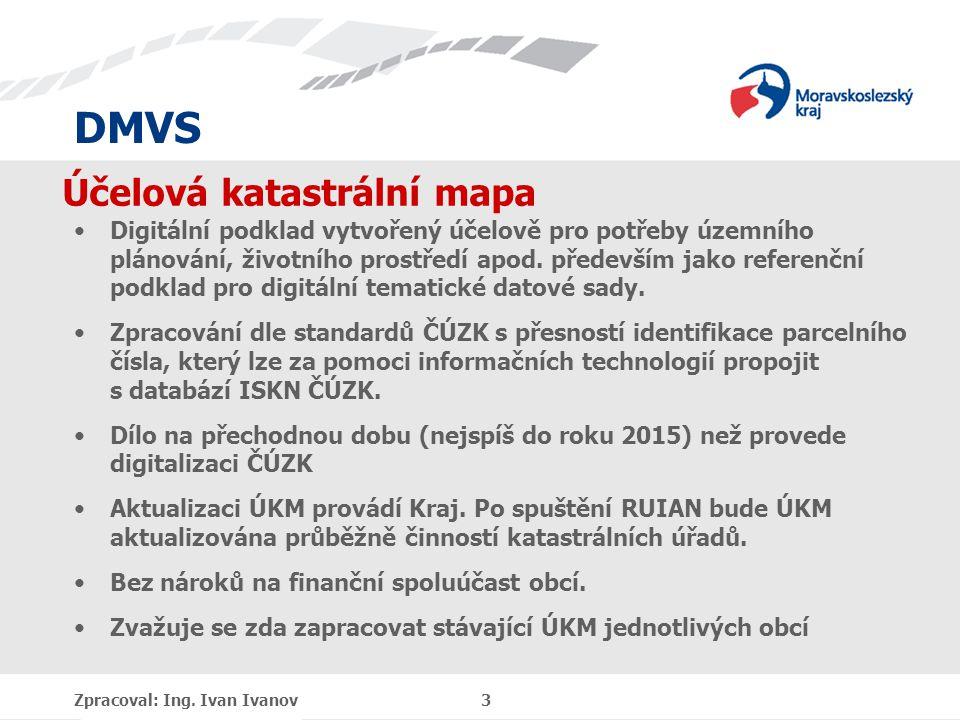 DMVS Účelová katastrální mapa Digitální podklad vytvořený účelově pro potřeby územního plánování, životního prostředí apod. především jako referenční