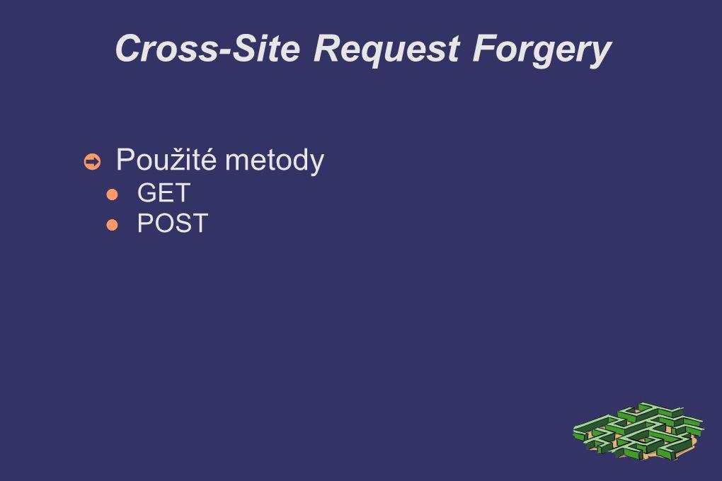 Cross-Site Request Forgery ➲ Utoky metodou GET Cíle útoků Hlasování v anketách (http://www.anketa.cz/hlasuj.php?volba=2) Volba funkčnosti (http://www.aplikace.cz/index.php?akce=logout)