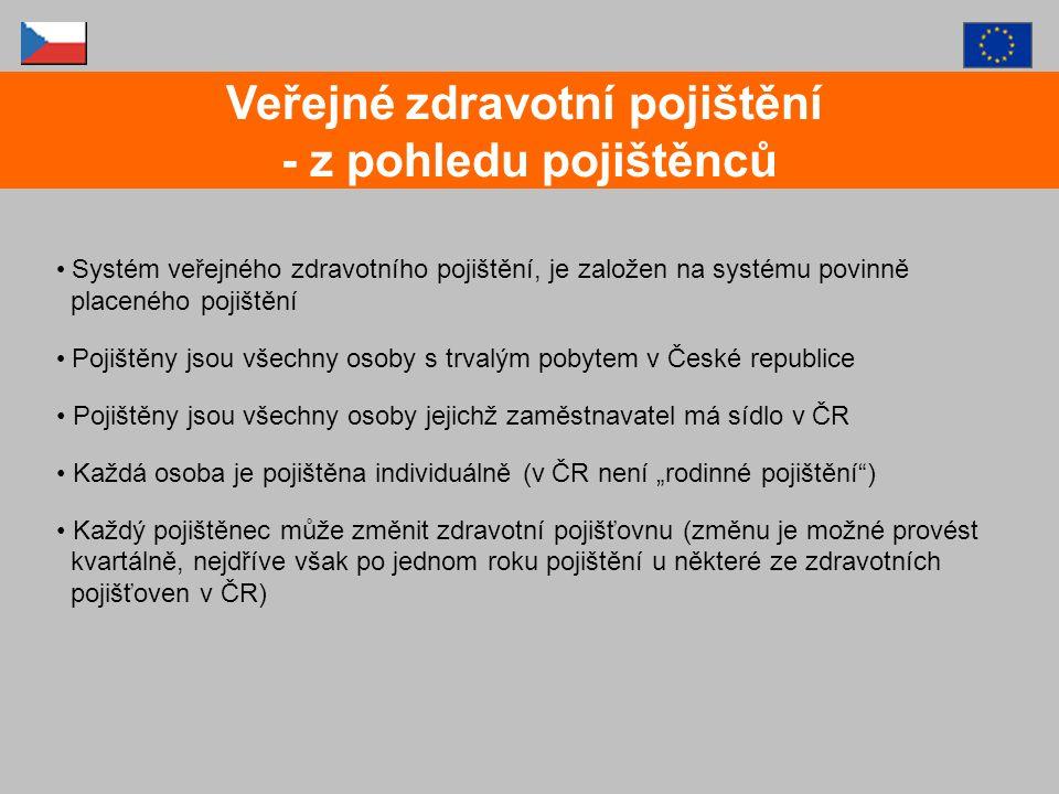 """Systém veřejného zdravotního pojištění, je založen na systému povinně placeného pojištění Pojištěny jsou všechny osoby s trvalým pobytem v České republice Pojištěny jsou všechny osoby jejichž zaměstnavatel má sídlo v ČR Každá osoba je pojištěna individuálně (v ČR není """"rodinné pojištění ) Každý pojištěnec může změnit zdravotní pojišťovnu (změnu je možné provést kvartálně, nejdříve však po jednom roku pojištění u některé ze zdravotních pojišťoven v ČR) Veřejné zdravotní pojištění - z pohledu pojištěnců"""