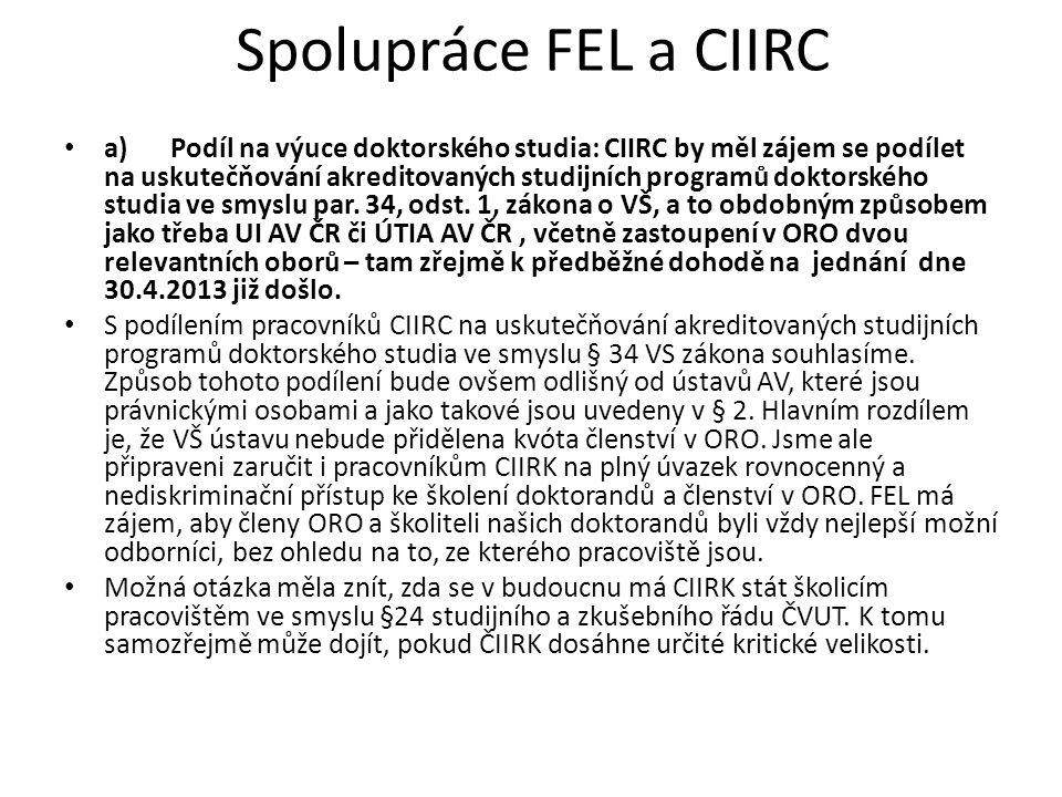 a) Podíl na výuce doktorského studia: CIIRC by měl zájem se podílet na uskutečňování akreditovaných studijních programů doktorského studia ve smyslu par.