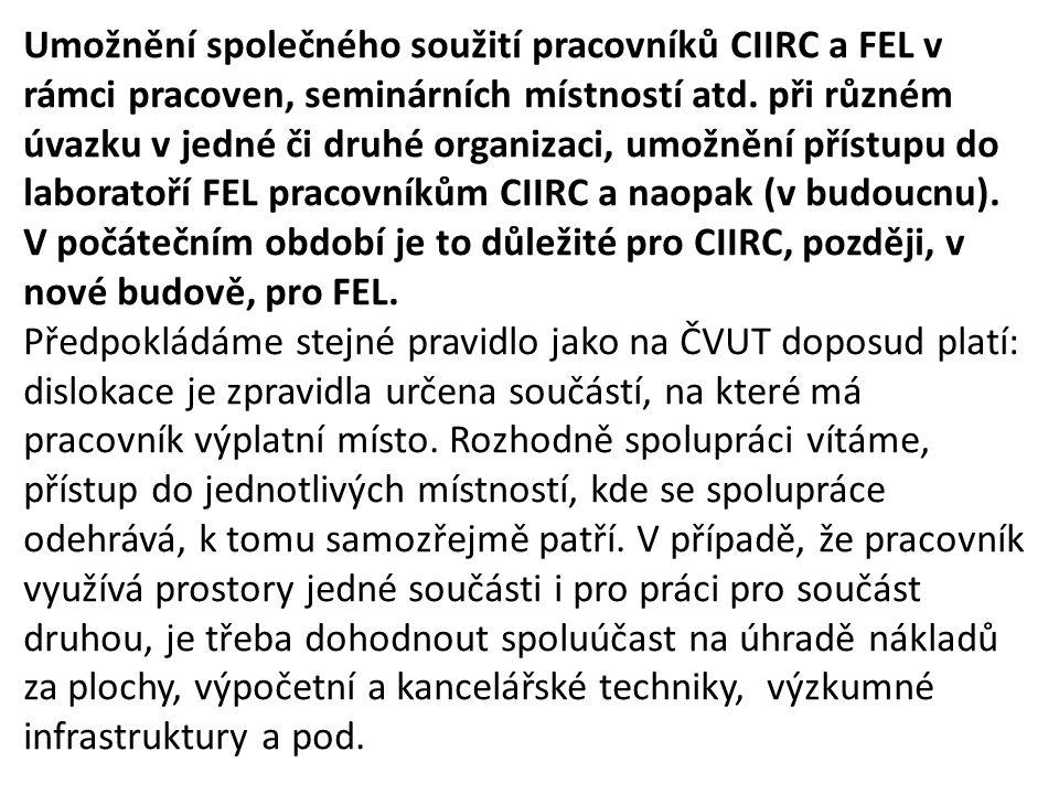 Umožnění společného soužití pracovníků CIIRC a FEL v rámci pracoven, seminárních místností atd.