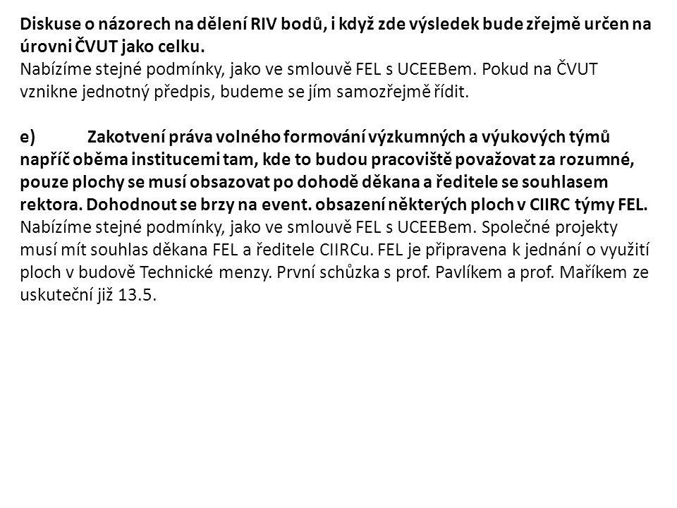 Diskuse o názorech na dělení RIV bodů, i když zde výsledek bude zřejmě určen na úrovni ČVUT jako celku.