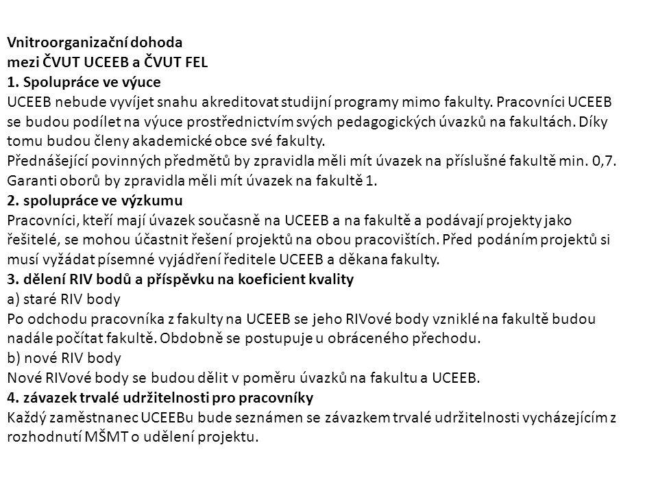 Vnitroorganizační dohoda mezi ČVUT UCEEB a ČVUT FEL 1.