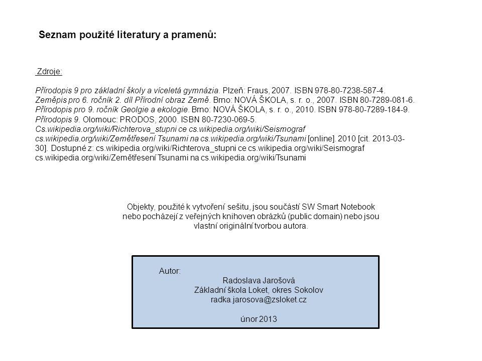 Seznam použité literatury a pramenů: Zdroje: Přírodopis 9 pro základní školy a víceletá gymnázia.