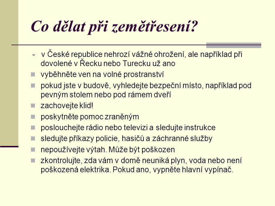 Co dělat při zemětřesení? - v České republice nehrozí vážné ohrožení, ale například při dovolené v Řecku nebo Turecku už ano vyběhněte ven na volné pr