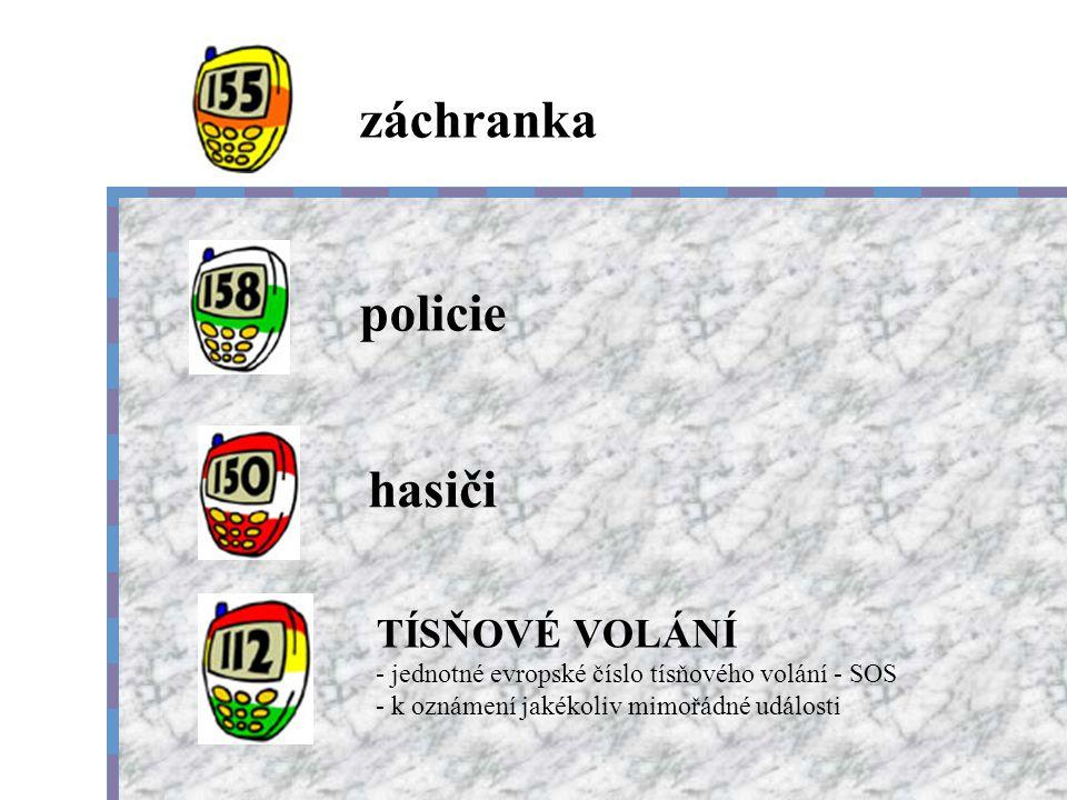 záchranka policie hasiči TÍSŇOVÉ VOLÁNÍ - jednotné evropské číslo tísňového volání - SOS - k oznámení jakékoliv mimořádné události