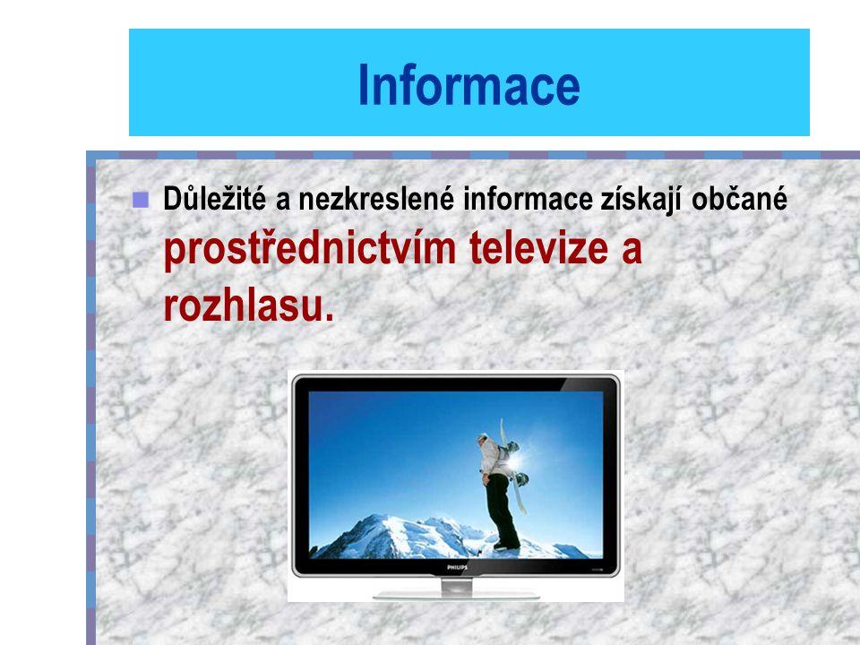 Informace Důležité a nezkreslené informace získají občané prostřednictvím televize a rozhlasu.