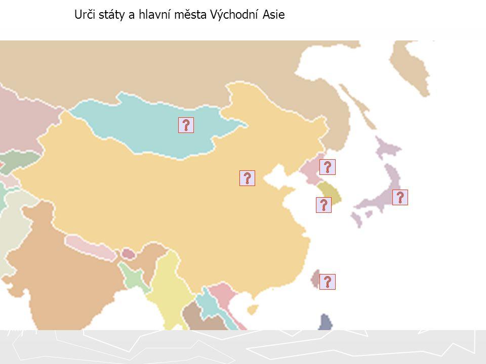 Urči státy a hlavní města Východní Asie
