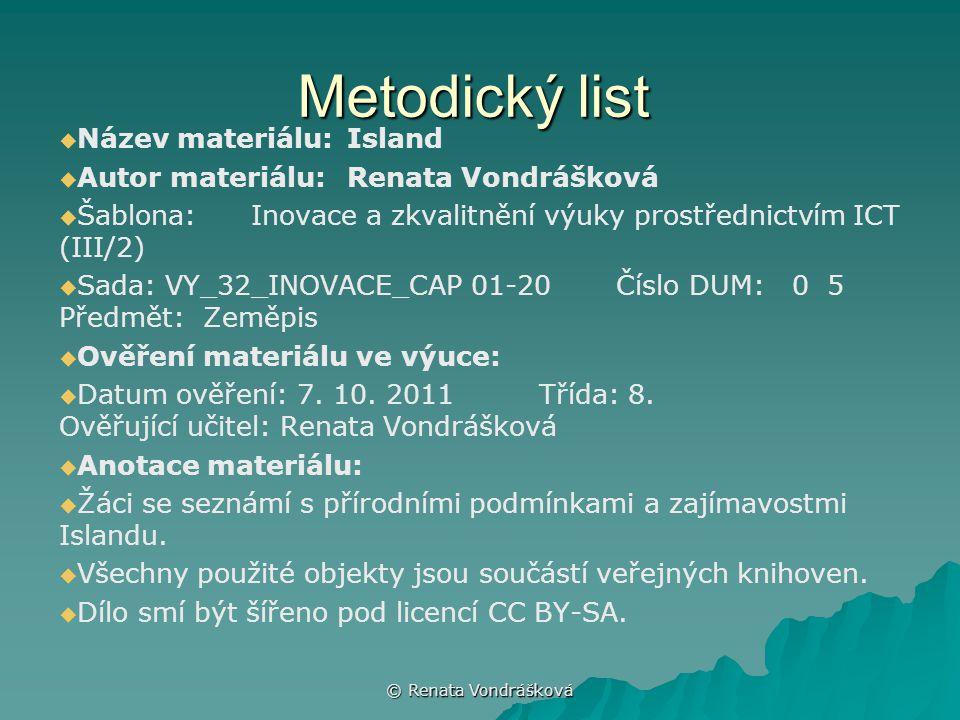 Metodický list   Název materiálu:Island   Autor materiálu:Renata Vondrášková   Šablona:Inovace a zkvalitnění výuky prostřednictvím ICT (III/2) 