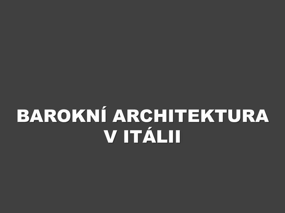 ÚVOD Výukový materiál Barokní architektura v Itálii se zabývá stavitelstvím 17.