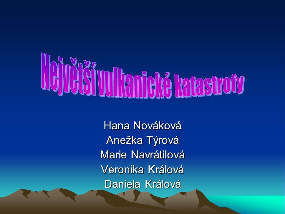 Hana Nováková Anežka Týrová Marie Navrátilová Veronika Králová Daniela Králová