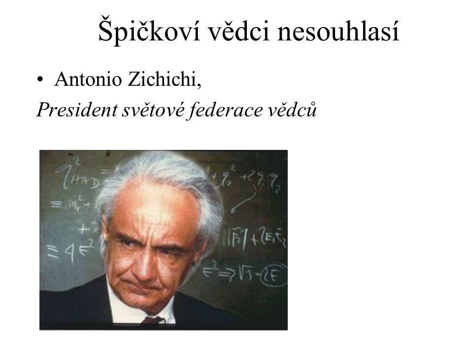 Antonio Zichichi, President světové federace vědců Špičkoví vědci nesouhlasí