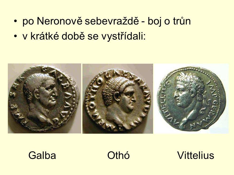 po Neronově sebevraždě - boj o trůn v krátké době se vystřídali: GalbaOthó Vittelius