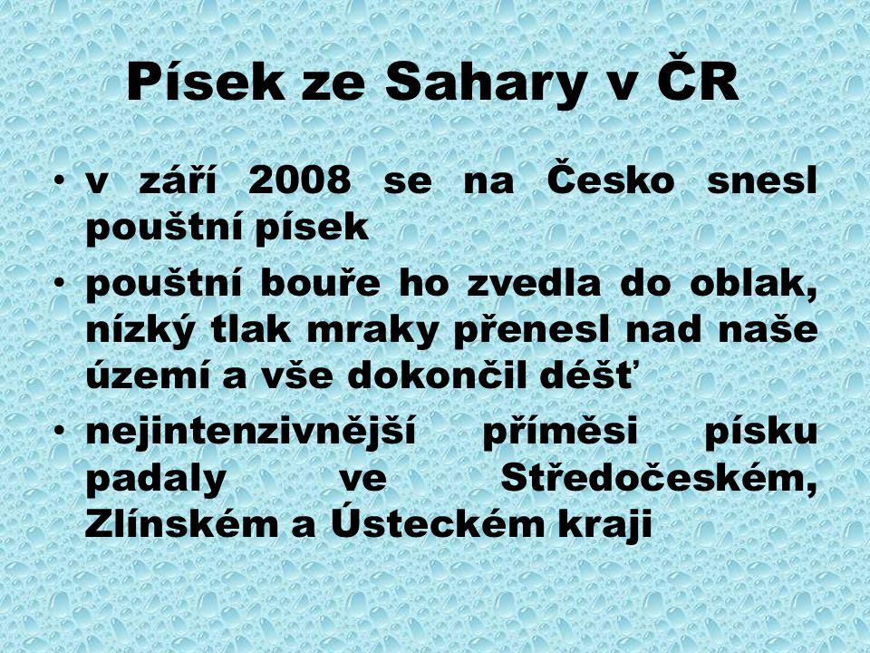 Písek ze Sahary v ČR v září 2008 se na Česko snesl pouštní písek pouštní bouře ho zvedla do oblak, nízký tlak mraky přenesl nad naše území a vše dokon