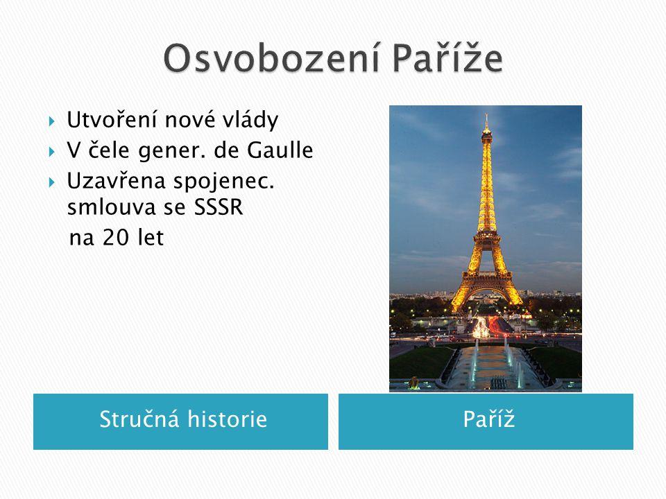 Stručná historiePaříž  Utvoření nové vlády  V čele gener.
