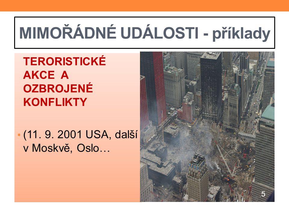 MIMOŘÁDNÉ UDÁLOSTI - příklady TERORISTICKÉ AKCE A OZBROJENÉ KONFLIKTY (11. 9. 2001 USA, další v Moskvě, Oslo… 5
