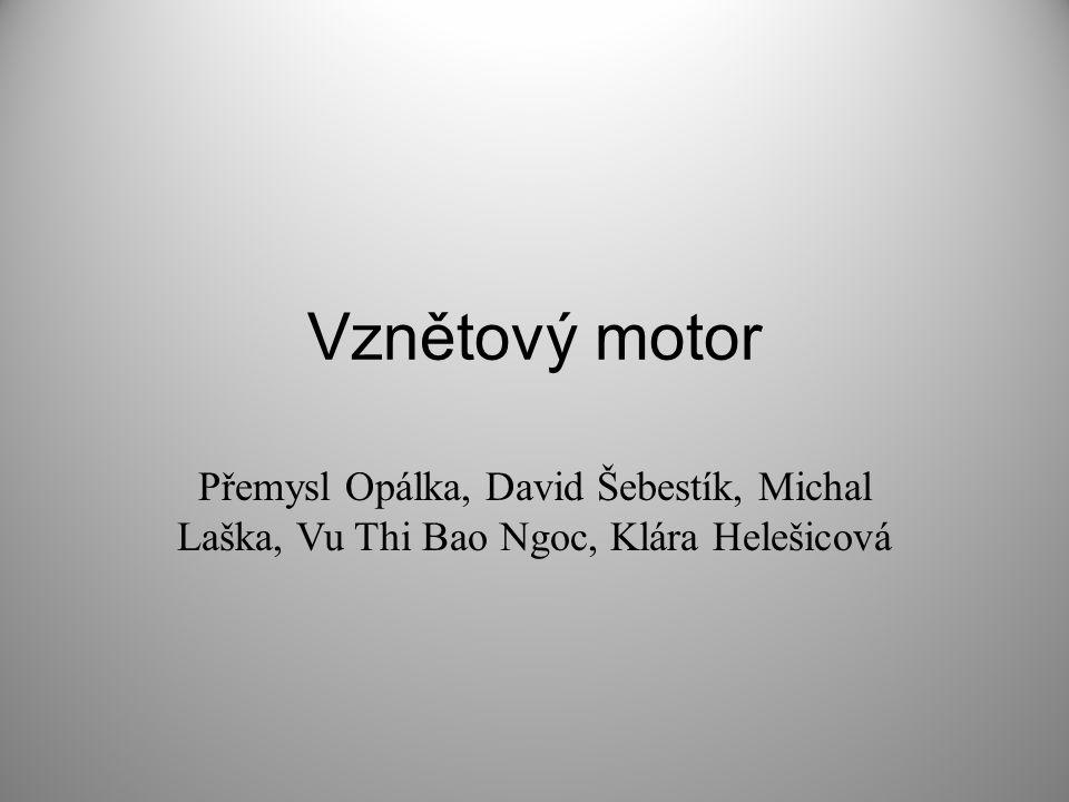 Vznětový motor Přemysl Opálka, David Šebestík, Michal Laška, Vu Thi Bao Ngoc, Klára Helešicová