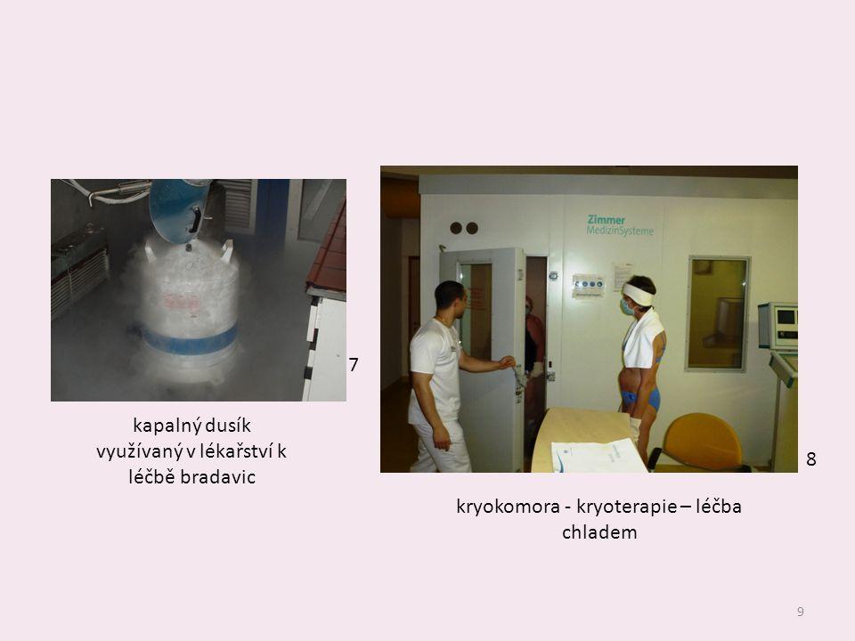 9 7 8 kapalný dusík využívaný v lékařství k léčbě bradavic kryokomora - kryoterapie – léčba chladem