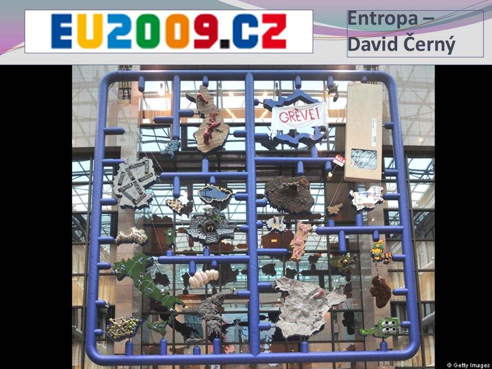 Entropa – David Černý 6 Sociální politika v mezinárodním kontextu.